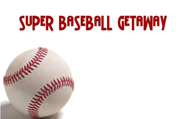 Super Baseball Getaway 7/3-10