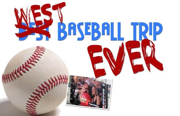West Baseball Trip EVER! 7/24-8/6